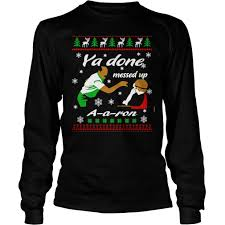 You Done Messed Up A - you done messed up aaron ugly christmas sweater