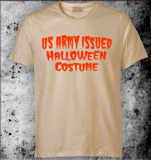 us army issued halloween costume t shirt funny halloween tshirts t