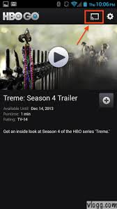 hbo go android now cast from hbo go to your chromecast vlogg