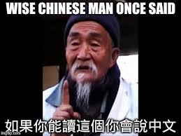 Chinese Memes - wise chinese memes imgflip