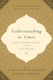 understanding the times new testament studies in the 21st century