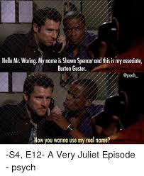 Psych Meme - hello mr waring my name is shawn spencer and this is my associate