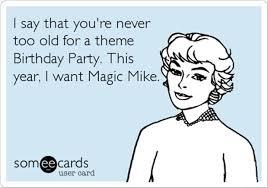 Magic Mike Meme - funny magic mike dump a day