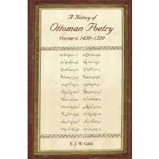 Ottoman Poetry A History Of Ottoman Poetry Volume Ii 1450 1520 The E J W
