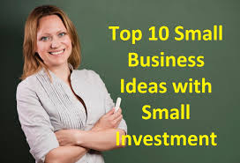 top 10 small business ideas with small investment