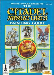 citadel miniatures painting guide white dwarf presents john