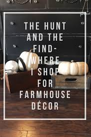 the hunt and the find where i shop for farmhouse decor dedra