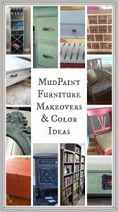 Chalk Paint Colors For Furniture by Best 25 Mud Paint Ideas On Pinterest How To Paint Furniture