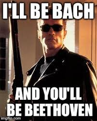 Beethoven Meme - terminator imgflip