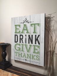 eat drink give thanks printed wood sign pallet sign rustic