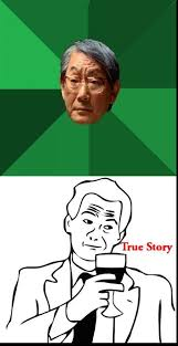 True Story Meme Generator - high expectations asian father true story blank template imgflip
