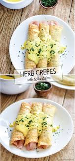 cuisine hollandaise savory herb crepes with hollandaise