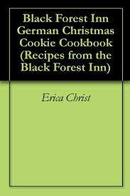 black forest inn german christmas cookie cookbook recipes from