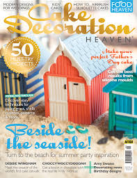 Cake Decorating Magazine Issues Cake Decoration Heaven Summer 2016 Issue Is On Sale Now Food Heaven