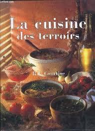 la cuisine du terroir la cuisine des terroirs de courtine abebooks