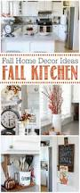 home decor ideas kitchen fall home decor ideas fall home tours clean and scentsible
