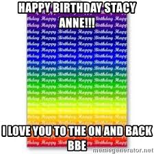 Lesbian Birthday Meme - happy birthday stacy anne i love you to the on and back bbe