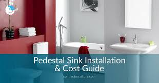cost of pedestal sink pedestal sink installation cost guide in 2018 contractorculture