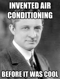 Air Conditioning Meme - the inventor of air conditioning viral viral videos