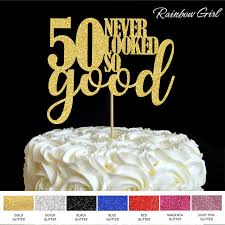 50th birthday party supplies 50 never looked so cake topper 50th birthday party