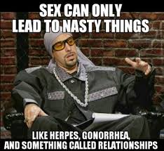 Nasty Sex Memes - sex can only lead to nasty things meme