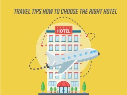 best travel tips how to choose the right hotel mixarena