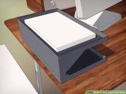 How To Organize Your Desk How To Organize Your Desk 13 Steps With Pictures Wikihow
