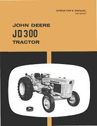 john deere jd 300 tractor operator u0027s manual