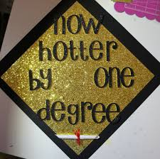 custom graduation caps custom graduation cap topper hotter by one degree