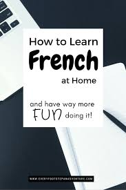 how to learn french at home and have way more fun doing it
