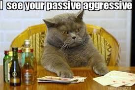 Passive Aggressive Meme - meme maker i see your passive aggressive