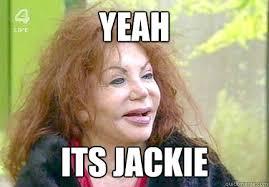 Jackie Meme - yeah its jackie jackie quickmeme