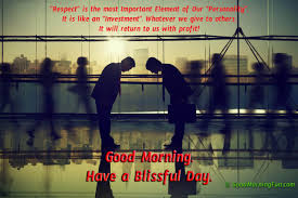 quote of the day respect good morning start the day right with a smile good morning fun