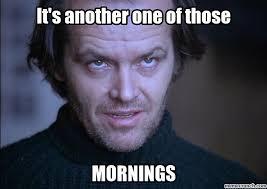 Good Morning Sunshine Meme - morning sunshine