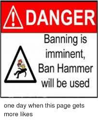 Ban Hammer Meme - 25 best memes about ban hammer ban hammer memes