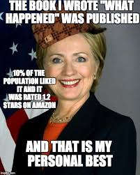Hillary Memes - nobody s gonna believe any of that crap in there am i right