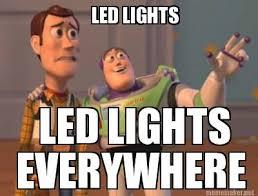 Everywhere Meme Generator - meme maker led lights led lights everywhere