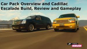 build a cadillac escalade forza horizon january recaro car pack cadillac escalade
