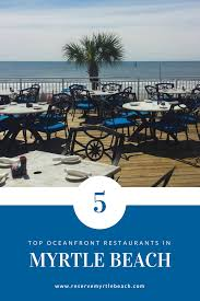 Seafood Buffets In North Myrtle Beach by Top 5 Myrtle Beach Oceanfront Restaurants