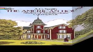 american house styles book youtube
