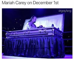 Undertaker Meme - dopl3r com memes mariah carey on december 1st drgrayfang