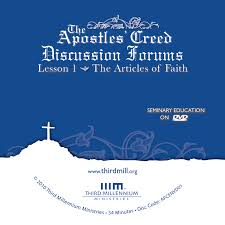 the apostles u0027 creed the articles of faith discussion forum high