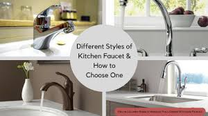 how to choose a kitchen faucet different styles of kitchen faucet and how to choose one primary