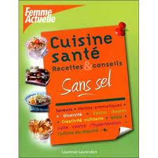 cuisine sans sel cuisine santé sans sel broché collectif achat livre achat