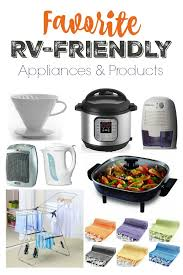 rv kitchen appliances my favorite rv friendly appliances and products instant pot