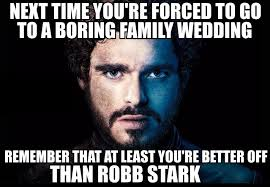 Red Wedding Meme - image game of thrones meme red wedding rob starks weddings family