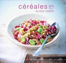 cuisiner avec un rice cooker céréales au rice cooker by camille gonnet issuu