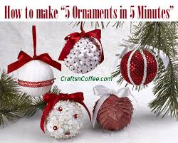 a tutorial 5 ornaments in 5 minutes crafts n