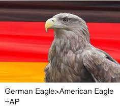 America Eagle Meme - german eagle american eagle ap eagle meme on sizzle