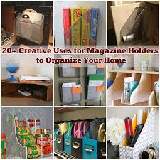 organize home 20 creative uses for magazine holders to organize your home